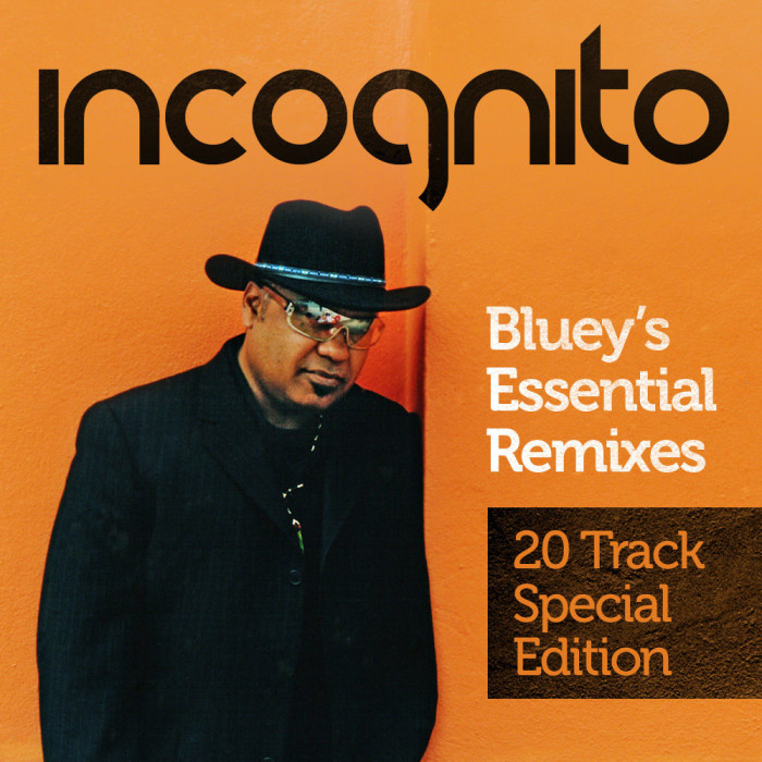 Incognito / Bluey's Essencial Remixes 2011