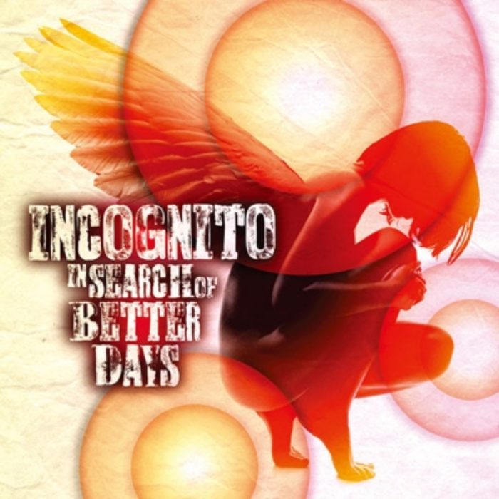 INCOGNITO / In Search of Better Days 2016